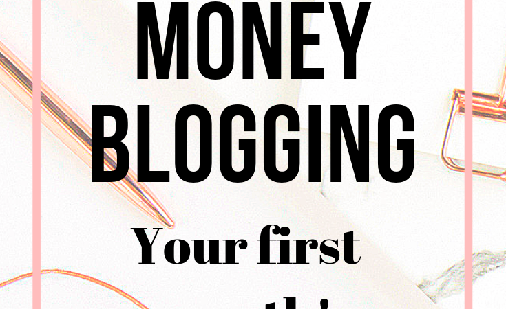 How to Make Money Blogging Your First Month