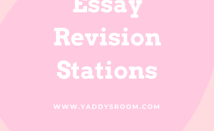 Essay Revision stations—Set students up with amazing writing habits