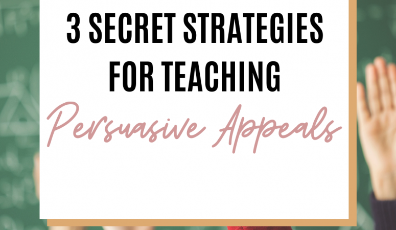 3 Secret Strategies for How to Teach Persuasive Appeals