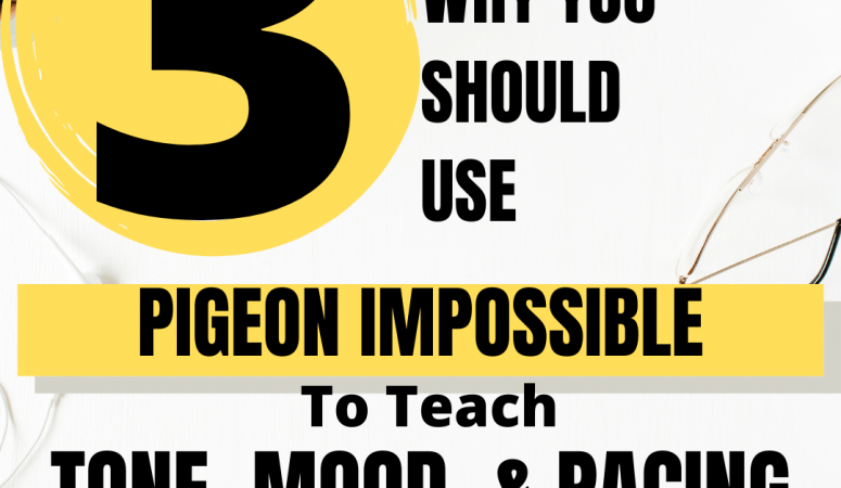 3 Reasons Why you should use Pigeon Impossible to teach tone, mood, and Pacing
