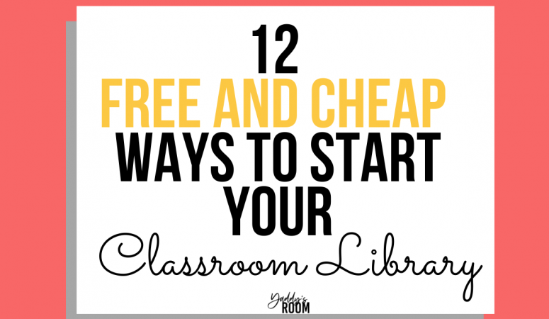12 free and Cheap Ways to Start Your Classroom Library
