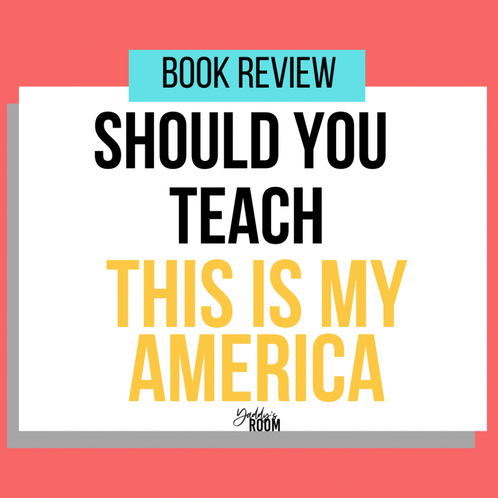 should you teach this is my america by kim johnson book review yaddy's room