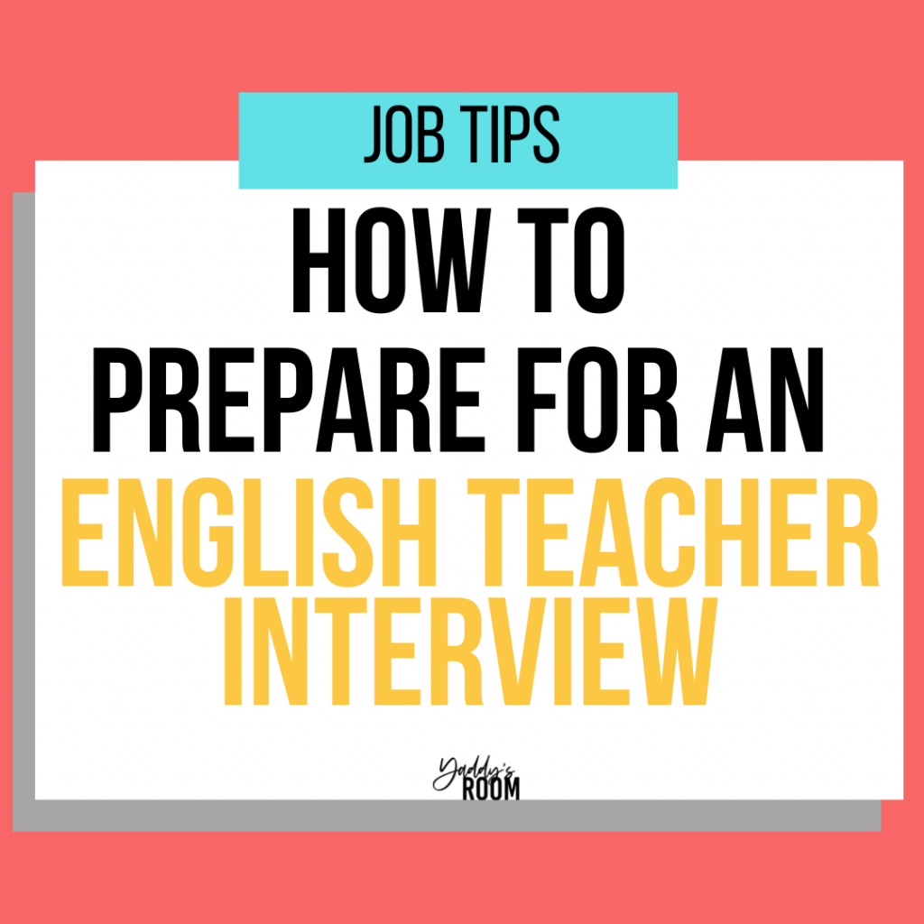 ADVICE ON HOW TO PREPARE FOR AN ENGLISH TEACHER INTERVIEW