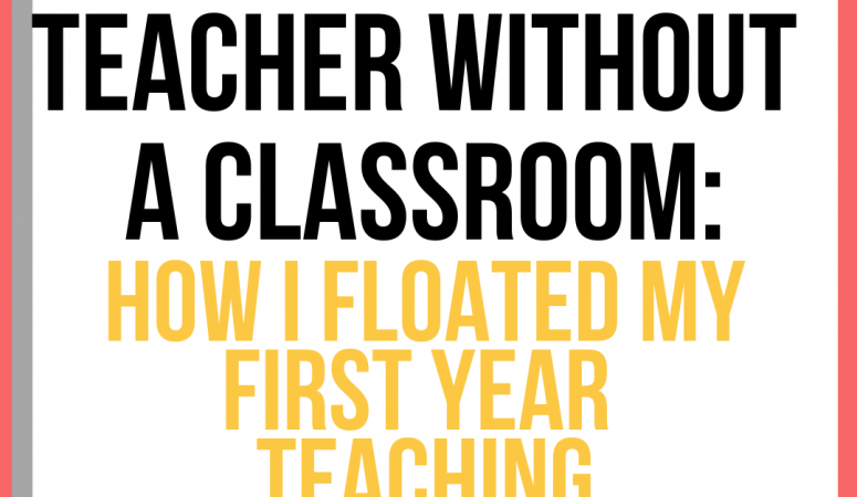 Teacher without a classroom: How I Floated my first year teaching